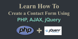 Create a Contact Form using AJAX and PHP