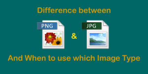 Difference Between JPEG and PNG That No One Will Tell You